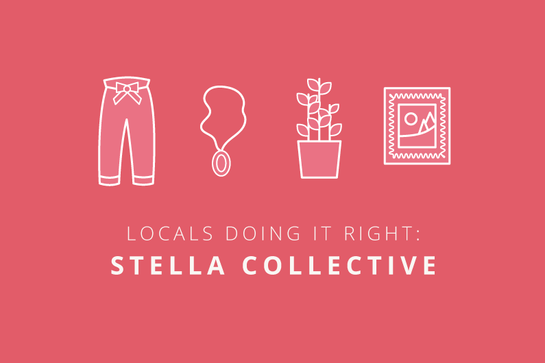 Locals Doing It Right: Stella Collective